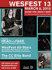 WesFest 13 * March 8, 2018 * Doors open 7PM, show at 7:30PM * Location: Studio Instrument Rentals (S.I.R.), Featuring HEAD>>FAKE with Doug Wimbish and Will Calhoun, WesFest All-Stars: Bryan Beller, Mike Keneally, Joe Travers, Rick Musallam, Griff Peters, Colin Kenan, The CC Ellis Band: 2017 Wes Wehmiller Scholar * $30 Online pre-sale weswehmiller.net, $35 D.O.S. at S.I.R.