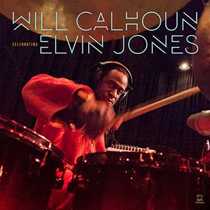 Will's New Album, <i>Celebrating Elvin Jones</i>