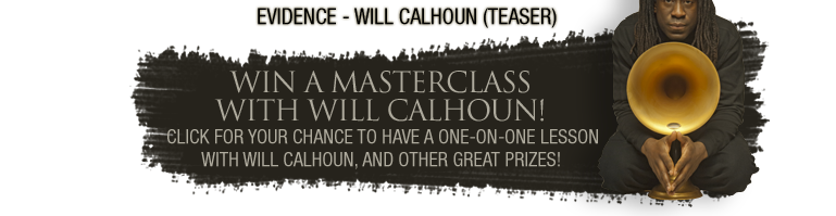 Win a masterclass with Will Calhoun - Click for your chance to have a one-on-one lesson with Will Calhoun, and other great prizes!